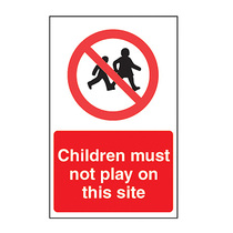 Children Must Not Play On This Site Safety Sign