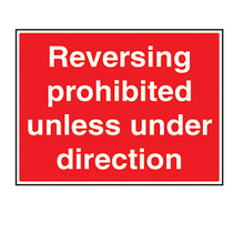 Reversing Prohibited Unless Under Direction Safety Sign